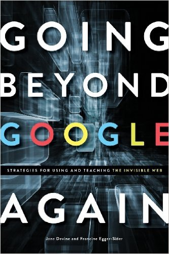 Cover of Going Beyond Google Again: Strategies for Using and Teaching the Invisible Web