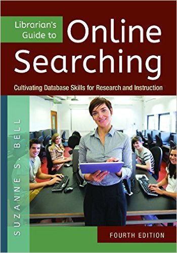 Cover of Librarian's Guide to Online Searching: Cultivating Database Skills for Research and Instruction, 4th Edition 4th Edition