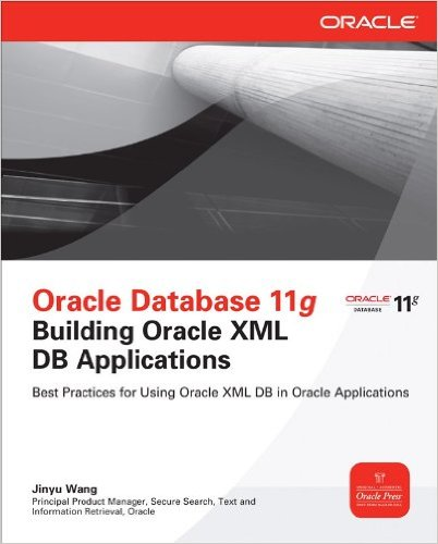 Cover of Oracle Database 11g Building Oracle XML DB Applications (Oracle Press) 1st Edition