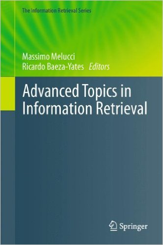 Cover of Advanced Topics in Information Retrieval (The Information Retrieval Series) 2011th Edition