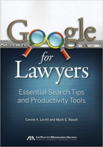Cover of Google for Lawyers: Essential Search Tips and Productivity Tools Paperback – August 1, 2010