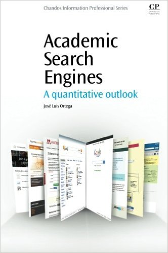 Cover of Academic Search Engines: A Quantitative Outlook (Chandos Information Professional Series) 1st Edition