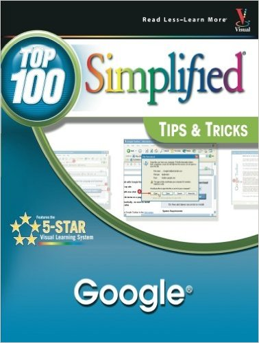Cover of Google: Top 100 Simplified Tips and Tricks 1st Edition