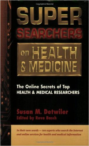 Cover of Super Searchers on Health & Medicine: The Online Secrets of Top Health & Medical Researchers (Super Searchers series) 1st Edition