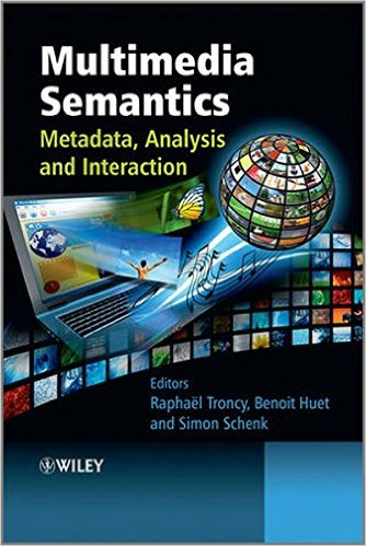 Cover of Multimedia Semantics: Metadata, Analysis and Interaction 1st Edition