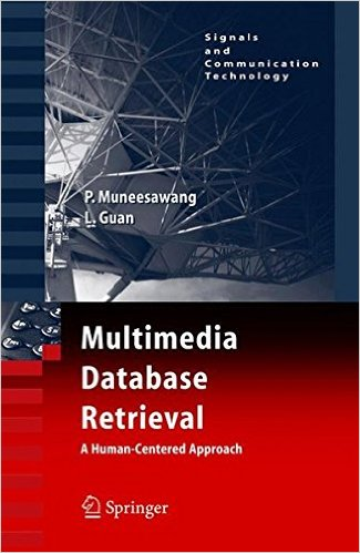 Cover of Multimedia Database Retrieval:: A Human-Centered Approach (Signals and Communication Technology) 2006th Edition