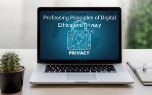 Professing Principles of Digital Ethics and Privacy