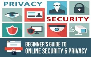 The Beginners Guide To Online Security And Privacy