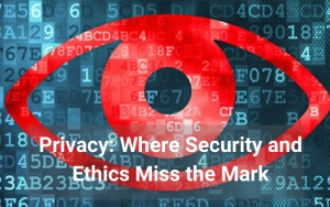 Best of 2019: Privacy: Where Security and Ethics Miss the Mark