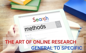THE ART OF ONLINE RESEARCH - GENERAL TO SPECIFIC