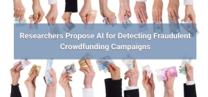 Researchers propose AI for detecting fraudulent crowdfunding campaigns