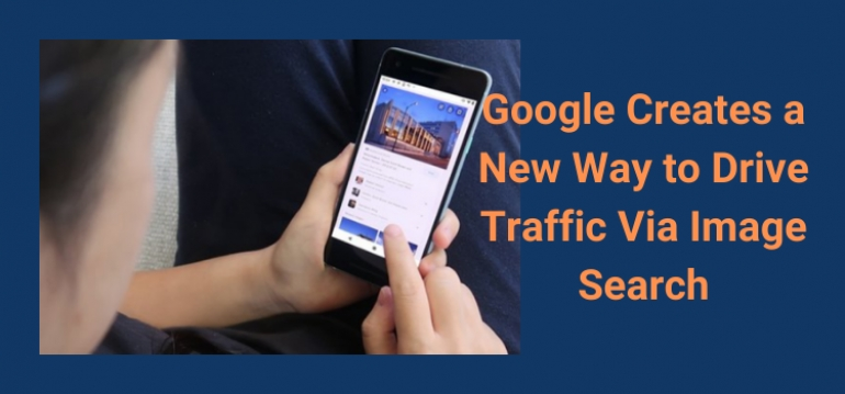 Google Creates a New Way to Drive Traffic Via Image Search