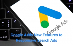Google Adds New Features to Responsive Search Ads